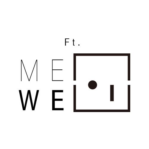ME Ft. WE