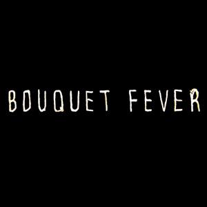 Bouquet Fever