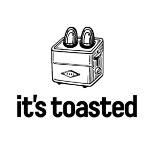 It's  toasted