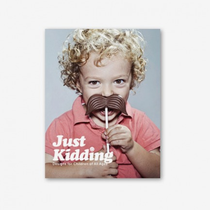Just Kidding: A to Z Designs for Kids & Kidults