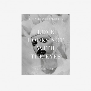 Love Looks Not with the Eyes 与亚历山大麦昆在一起的13年